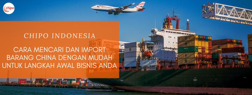 Cara Mencari dan Import Barang China Dengan Mudah Untuk Langkah Awal Bisnis Anda